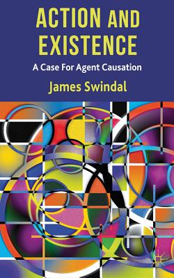 Action and Existence By Swindal, James